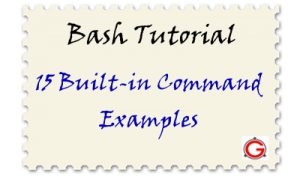 15 Useful Bash Shell Built-in Commands (With Examples)