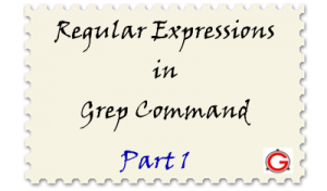 Regular Expressions in Grep Command with 10 Examples – Part I