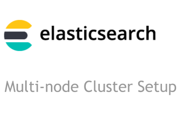 How to Install and Configure Elasticsearch Cluster with Multiple Nodes